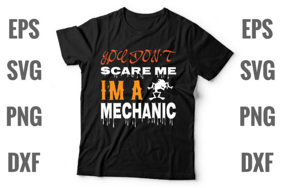 Print on Demand: You Don't Scare Me I'm a Mechanic Graphic Print Templates By Graphics Home.net