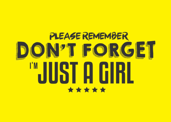 Print on Demand: Don't  Forget I'm Just a Girl Graphic Illustrations By baraeiji