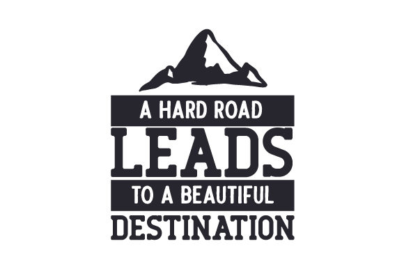 A Hard Road Leads to a Beautiful Destination Travel Craft Cut File By Creative Fabrica Crafts