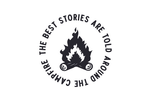 The Best Stories Are Told Around the Campfire Acampada Archivo de Corte Craft Por Creative Fabrica Crafts