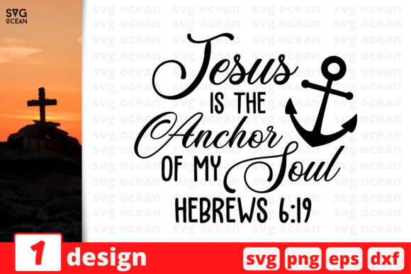 Jesus is the Anchor of My Soul Graphic Crafts By SvgOcean