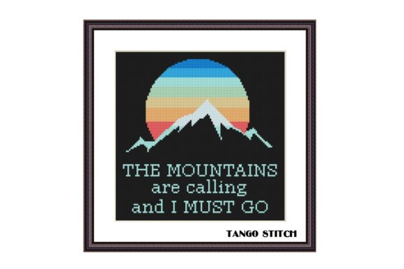 The Mountains Are Calling Cross Stitch Graphic Cross Stitch Patterns By e6702