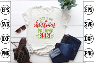 This is My Christmas Pajama Shirt Graphic Crafts By Craft Store