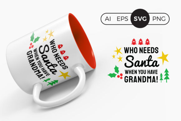 Who Needs Santa when You Have Grandma Graphic Crafts By DTCreativeLab
