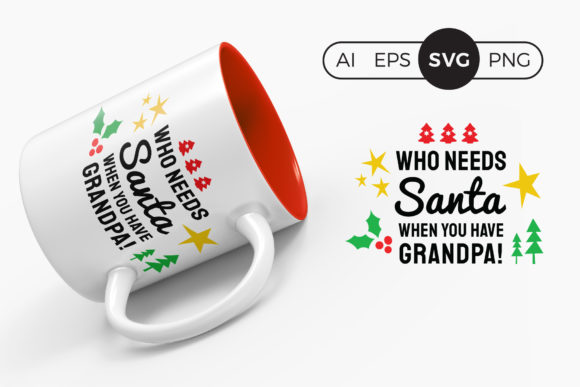 Who Needs Santa when You Have Grandpa Graphic Crafts By DTCreativeLab