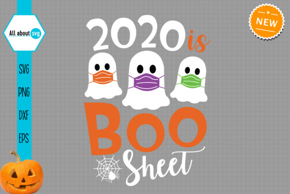 2020 is Boo Sheet, Halloween Boo Svg Graphic Crafts By All About Svg