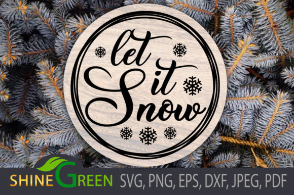 Print on Demand: Christmas - Let It Snow, Round Wood Sign Graphic Crafts By ShineGreenArt