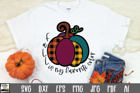 Fall Is My Favorite Color Graphic By Oldmarketdesigns Creative Fabrica