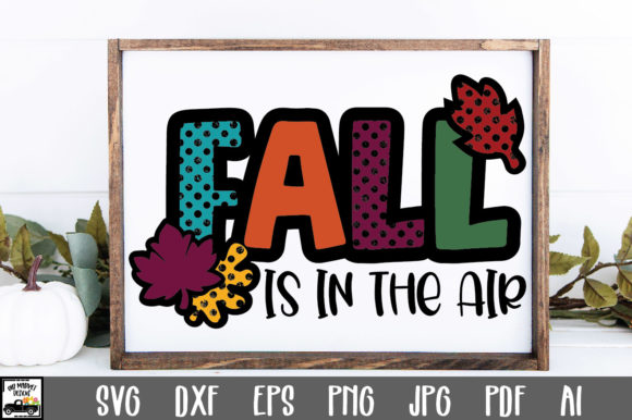 Print on Demand: Fall is in the Air Graphic Crafts By oldmarketdesigns