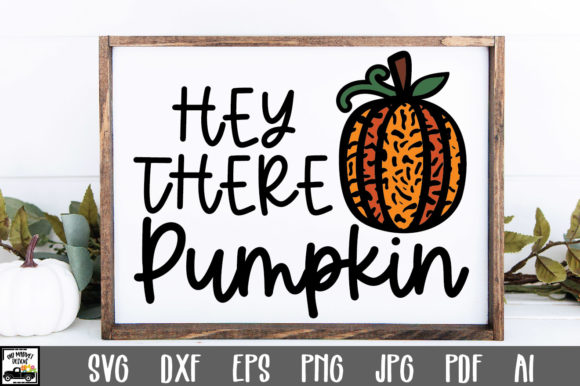 Print on Demand: Hey There Pumpkin Graphic Crafts By oldmarketdesigns