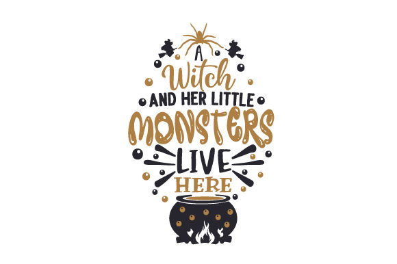A Witch and Her Little Monsters Live Here Halloween Plotterdatei von Creative Fabrica Crafts