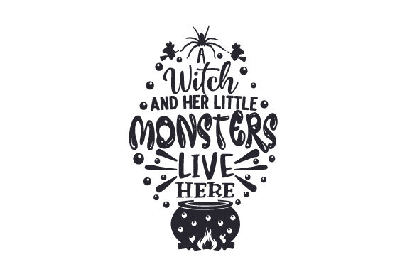 A Witch and Her Little Monsters Live Here Cut File Download