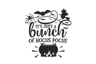 It's Just a Bunch of Hocus Pocus Halloween Craft Cut File By Creative Fabrica Crafts 2