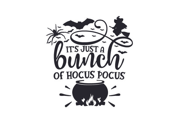 It's Just a Bunch of Hocus Pocus Cut File Download