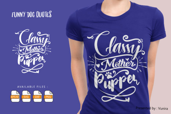 Print on Demand: Classy Mother Pupper Graphic Crafts By Vunira