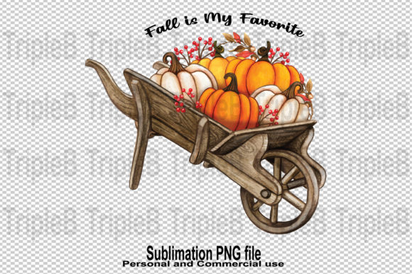 Print on Demand: Fall is My Favorite Cart Sublimation Graphic Crafts By TripleBcraft