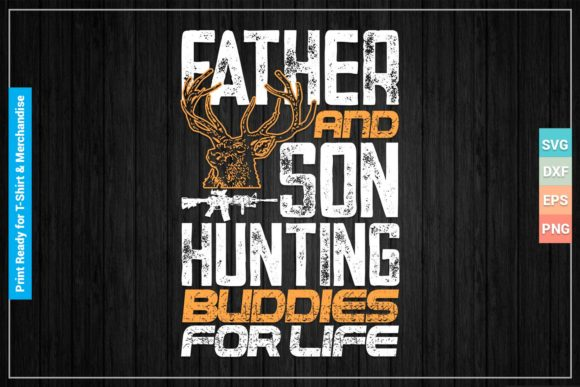 Father and Son Hunting Buddies for Life Graphic Crafts By SVGitems