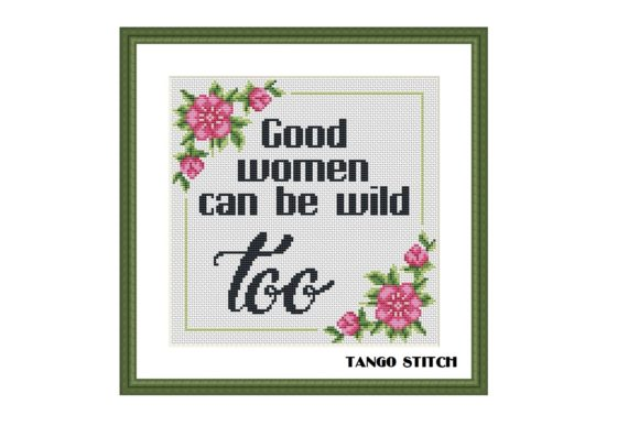 Good Women Funny Quote Cross Stitch Graphic Cross Stitch Patterns By e6702