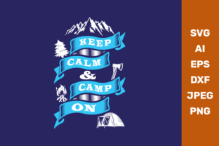 Keep Calm and Camp on Graphic Crafts By manglayang.studio