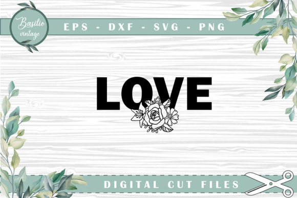 Love Floral Cutting Files Graphic Crafts By basilio.vintage