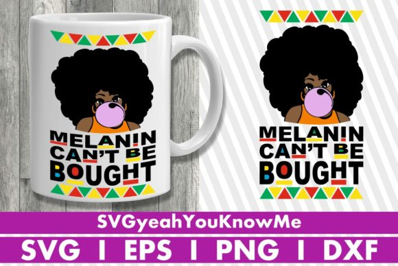 Melanin Can't Be Bought, Afro Girl Graphic Crafts By svgyeahyouknowme