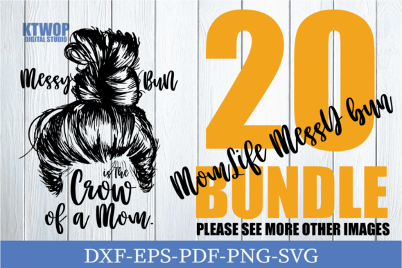 Print on Demand: Messy Bun Mom Quotes Bundle  By KtwoP