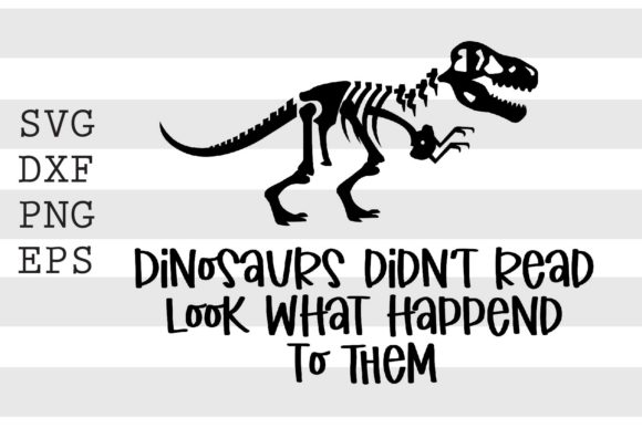 Dinosaurs Didn't Read Look What Happened Graphic Crafts By spoonyprint