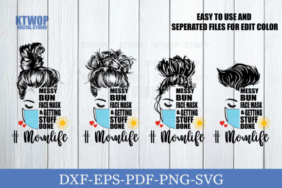 Messy Bun, Face Mask and Getting Stuff… SVG Cut Files