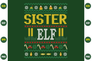 Print on Demand: Sister Elf Ugly Christmas Design Graphic Crafts By BDB_Graphics