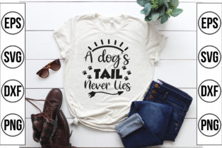 A Dog's Tail Never Lies Graphic Crafts By Craft Store