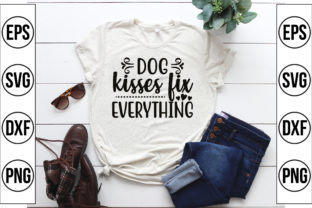 Dog Kisses Fix Everything Graphic Crafts By Craft Store