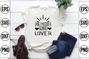 Dog Mother, Wine Lover Graphic Crafts By Craft Store