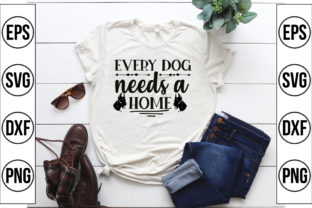 Every Dog Needs a Home Graphic Crafts By Craft Store