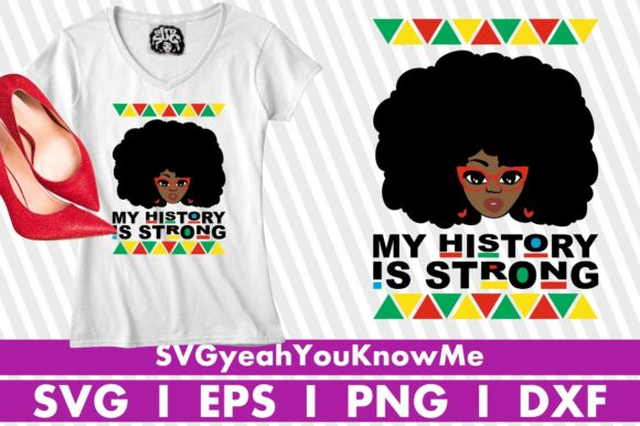 My History is Strong, Black Woman, Drip Graphic Illustrations By svgyeahyouknowme