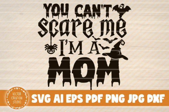 1 You Can T Scare Me I M A Mom Svg Designs Graphics