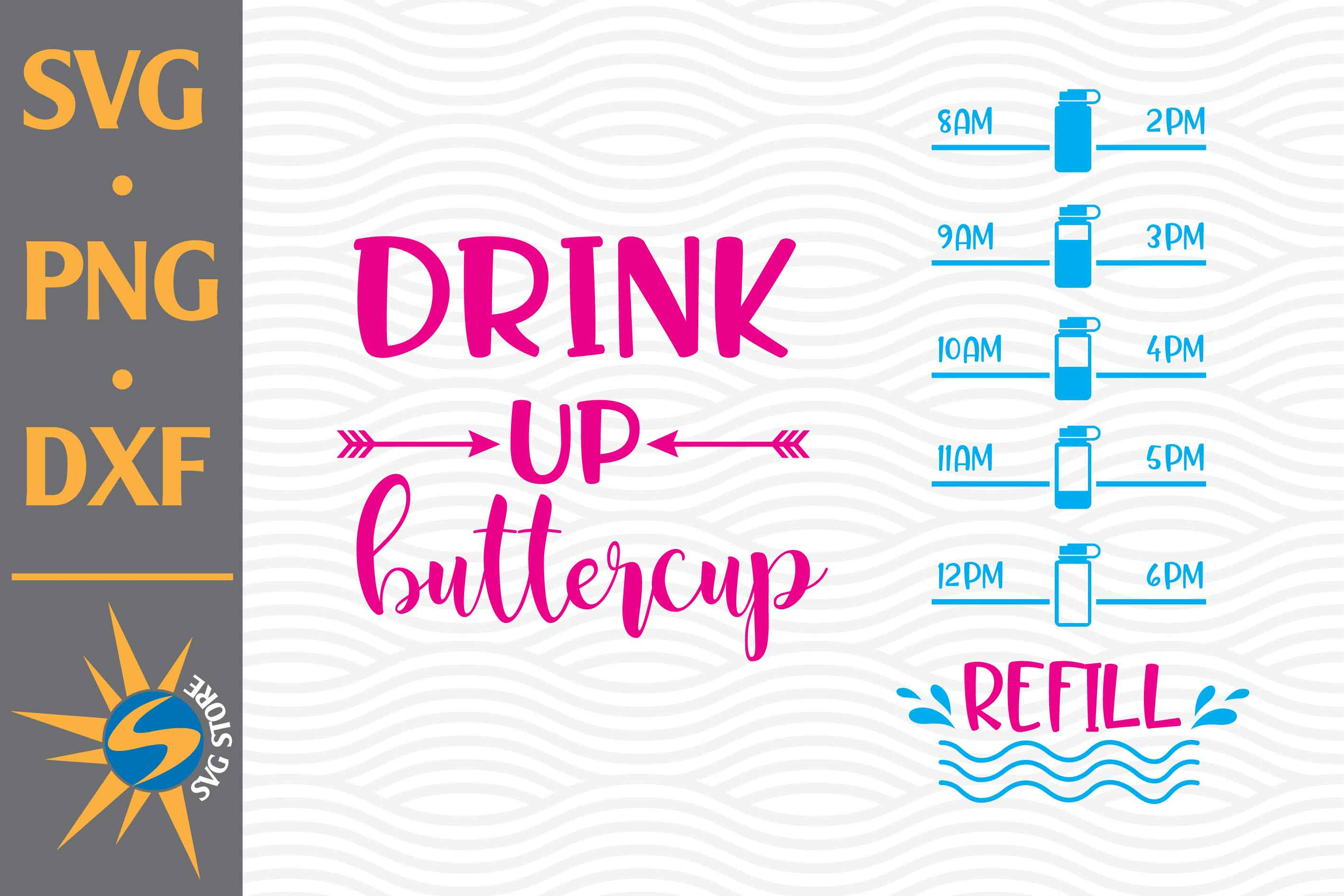 Drink Up Buttercup Water Tracker SVG File