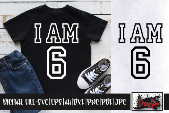 I Am 6 Graphic Crafts By DrissyStore