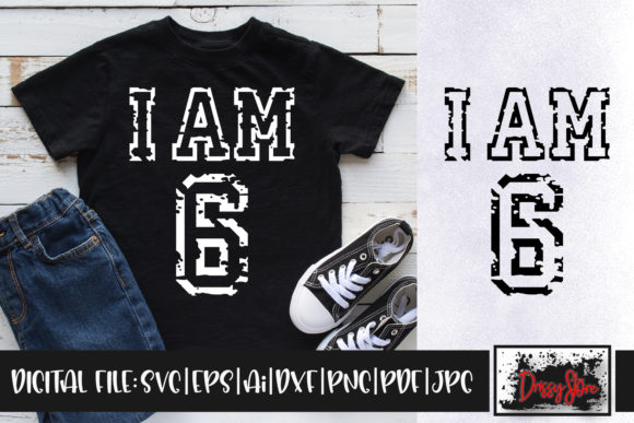 I Am 6 Grunge Graphic Crafts By DrissyStore
