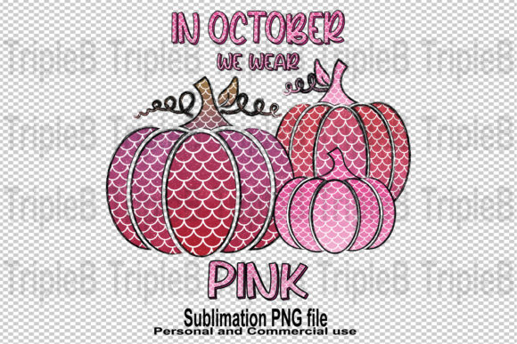 Print on Demand: In October We Wear Pink Sublimation Graphic Crafts By TripleBcraft