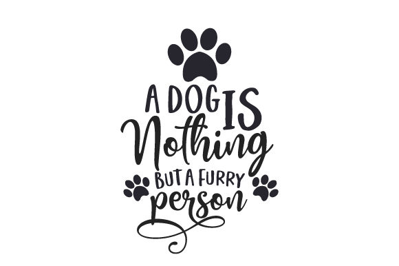 A Dog is Nothing but a Furry Person Hunde Plotterdatei von Creative Fabrica Crafts