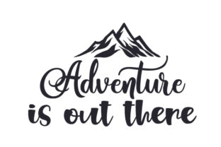 Adventure is out There Travel Craft Cut File By Creative Fabrica Crafts