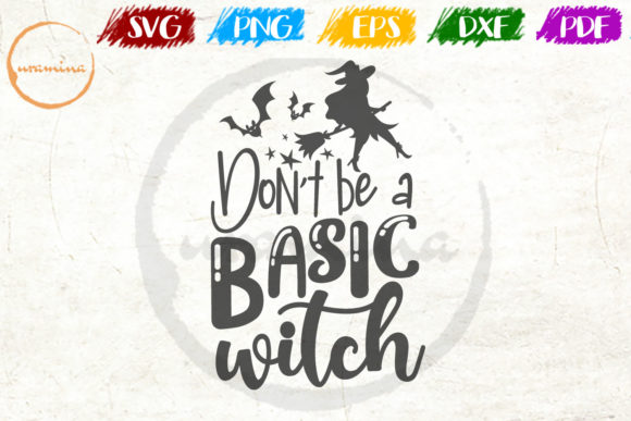 Print on Demand: Don't Be a Basic Witch Graphic Crafts By Uramina