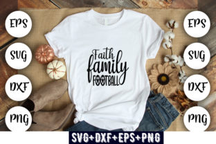 Print on Demand: Faith Family Football Graphic Print Templates By Design_store