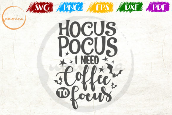 Print on Demand: Hocus Pocus I Need Coffee to Focus Graphic Crafts By Uramina