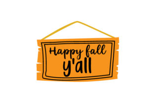 Happy Fall Y All Fall Craft Cut File By Creative Fabrica Crafts