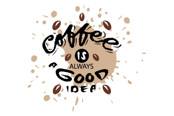 Coffee is Always a Good Idea Graphic Crafts By han.dhini