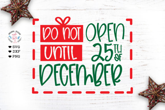 Do Not Open Until 25th of December Graphic Illustrations By GraphicHouseDesign