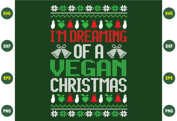 I'm Dreaming of a Vegan Christmas Graphic Crafts By BDB_Graphics