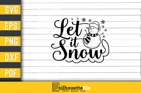 Print on Demand: Let It Snow Graphic Crafts By Silhouettefile