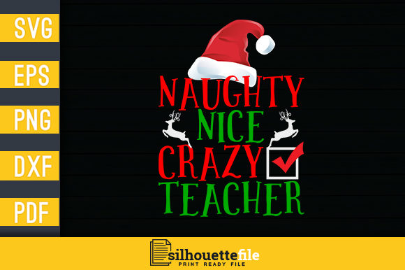 Print on Demand: Naughty Nice Crazy Teacher Graphic Crafts By Silhouettefile